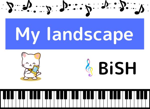 BiSHのMy landscape