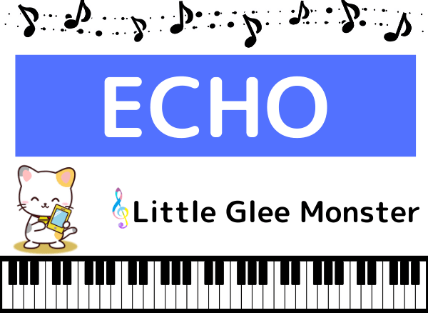 Little Glee MonsterのECHO