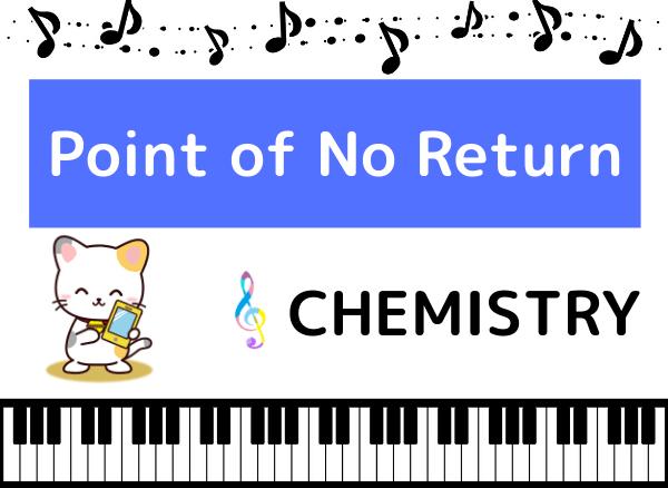 CHEMISTRYのPoint of No Return
