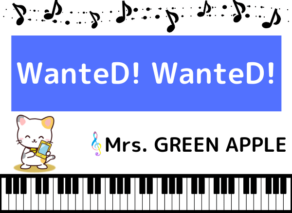 Mrs. GREEN APPLEのWanteD! WanteD!