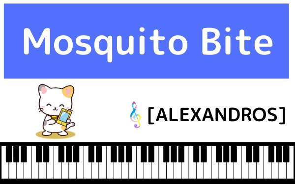 [ALEXANDROS]のMosquito Bite