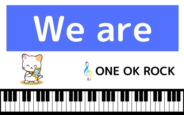 ONE OK ROCKのWe are
