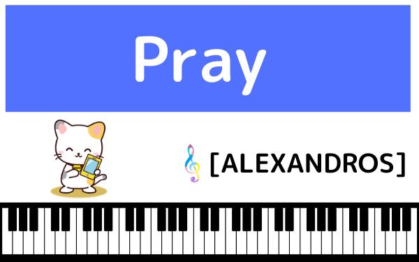 ALEXANDROS Pray