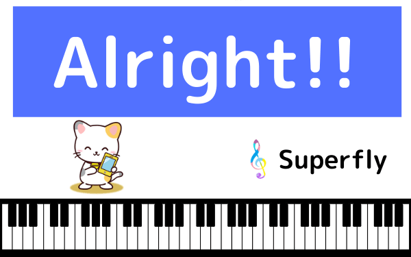 SuperflyのAlright!!