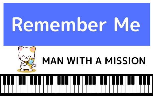 MAN WITH A MISSIONの『Remember Me』