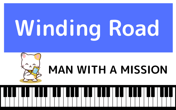 MAN WITH A MISSIONのWinding Road
